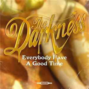 The Darkness - Everybody Have A Good Time mp3