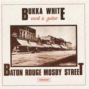 Bukka White - Baton Rouge Mosby Street mp3