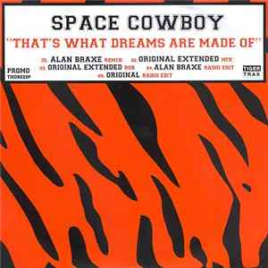 Space Cowboy - That's What Dreams Are Made Of mp3